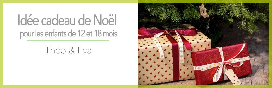 Idée cadeau de Noël pour les bébés de 12 et 18 mois